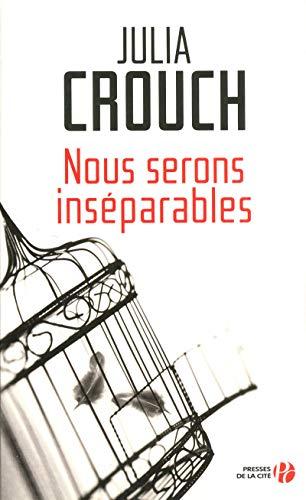 Nous serons inséparables: Crouch, Julia