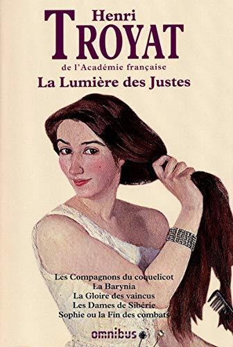 9782258088870: La lumière des justes : Les compagons du coquelicot; La Gloire des vaincus; Les Dames de Sibérie; Sophie ou la Fin des combats.