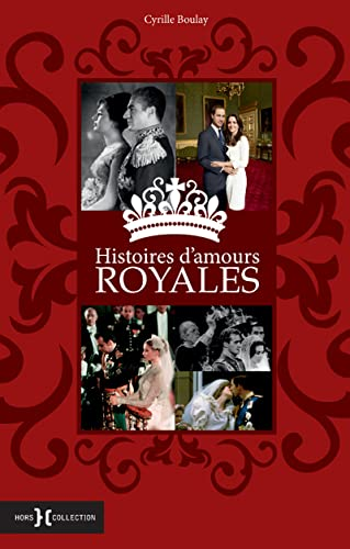 Histoires d'amours royales