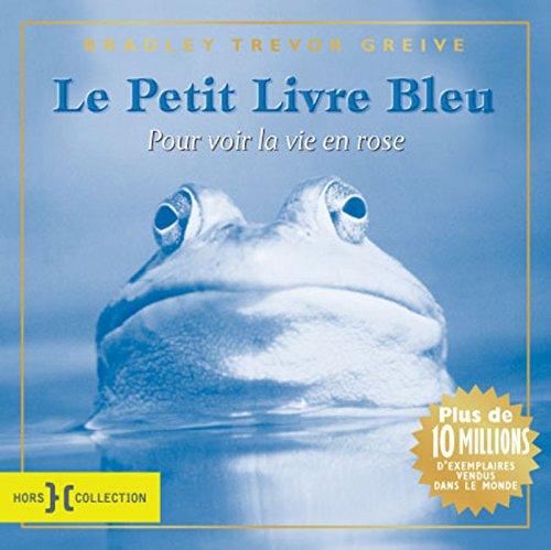 9782258092259: Le petit livre bleu pour voir la vie en rose