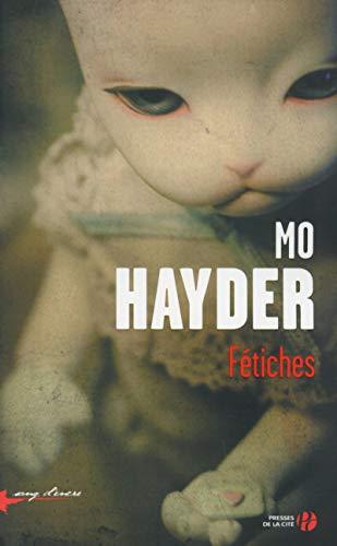 Fétiches: Hayder, Mo