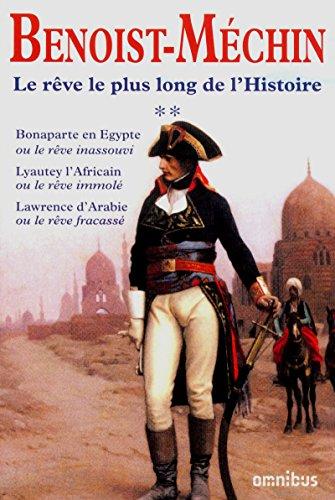 le reve le plus long de l'histoire t.2: Jacques Benoist-Méchin