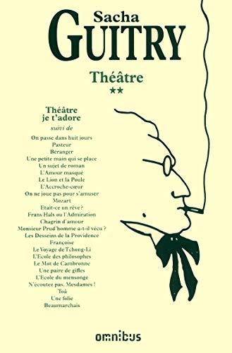 théâtre t.2 ; théâtre je t'adore: Guitry Sacha