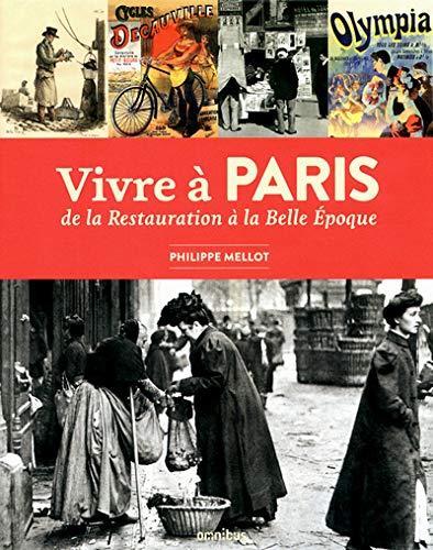 9782258095007: Vivre à Paris de la Restauration à la Belle Epoque