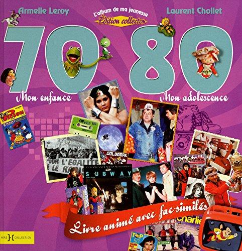 L'album de ma jeunesse 70-80 : Mon enfance, mon adolescence: Laurent Chollet