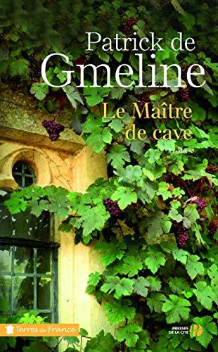 Le maître de cave (Terres de France): Patrick de Gmeline
