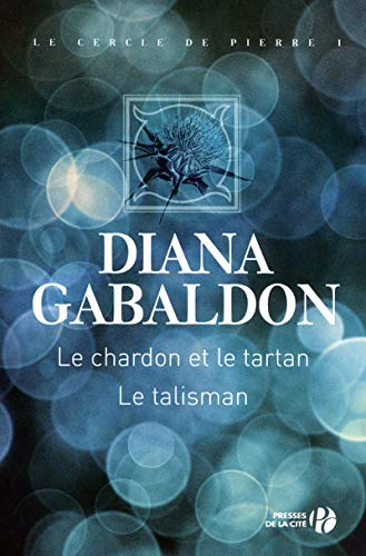 CHARDON ET LE TARTAN/LE TALISM (French Edition) (9782258099890) by Gabaldon, Diana