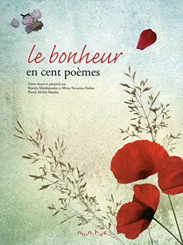 Le bonheur en cent poèmes: Mandopoulos Béatrice