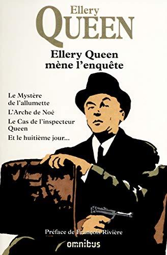 9782258102323: Ellery Queen mène l'enquête : Le mystère de l'allumette ; L'arche de Noé ; Le cas de l'inspecteur Queen ; Et le huitième jour