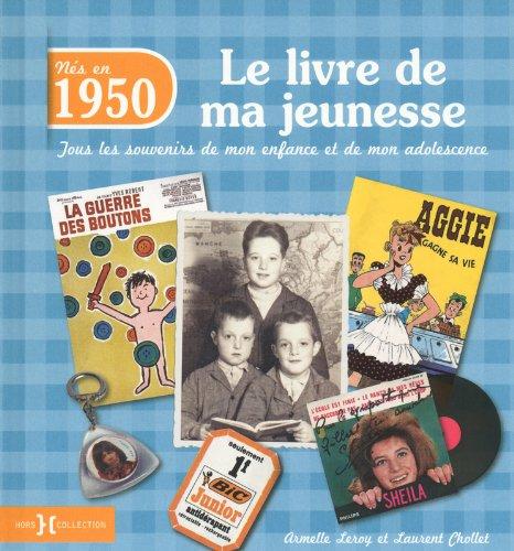 Nés en 1950 - Le livre de ma jeunesse: Leroy, Armelle