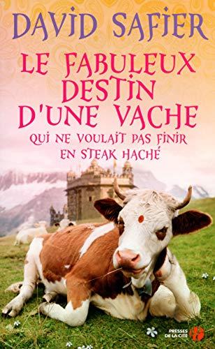 9782258105409: Le fabuleux destin d'une vache qui ne voulait pas finir en steak haché