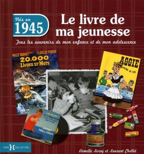 9782258108639: 1945, Le Livre de ma jeunesse
