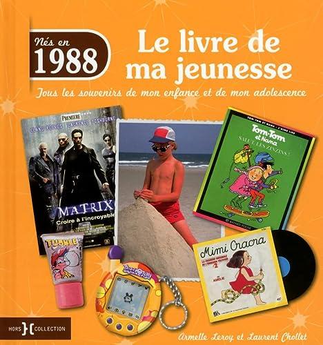 Nés en 1988 - Le livre de ma jeunesse: Leroy, Armelle