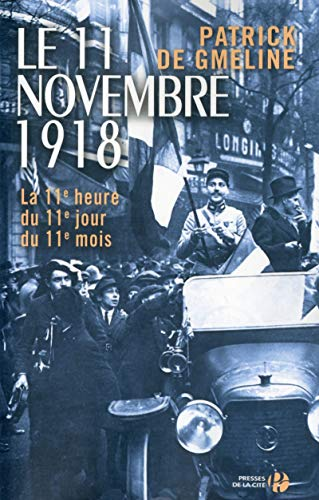 Le 11 novembre 1918: Patrick De Gmeline