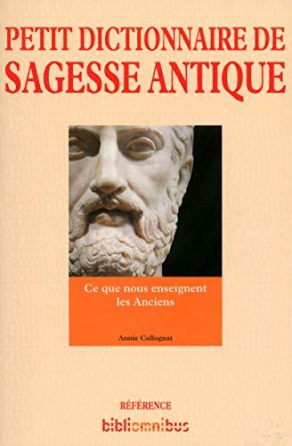 9782258114661: Petit Dictionnaire de sagesse antique