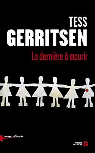 La Dernière à mourir: Tess Gerritsen