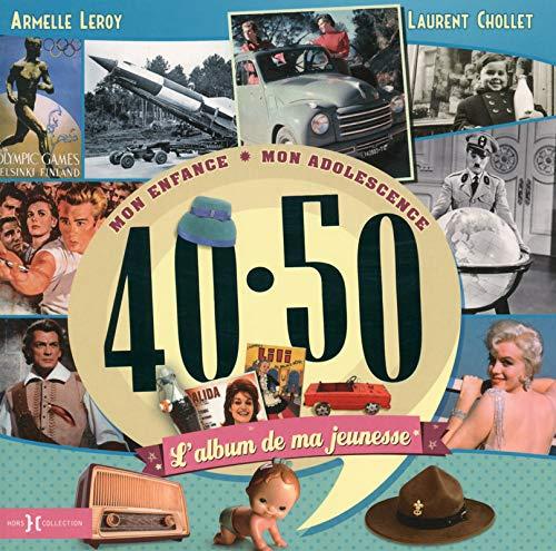 l'album de ma jeunesse 40-50 (édition 2015): Armelle Leroy