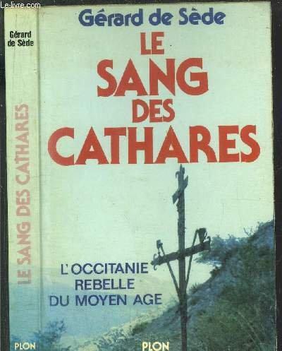 9782259000888: Le sang des cathares: L'Occitanie rebelle du Moyen Age (French Edition)