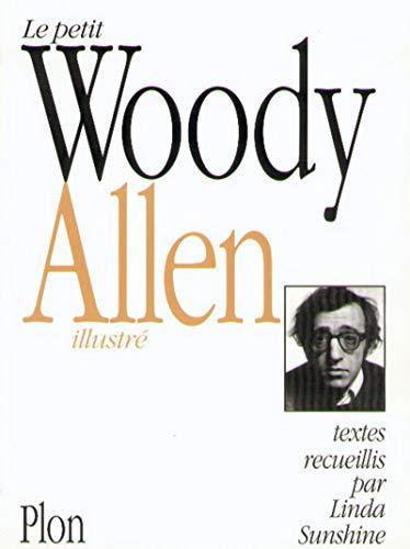 Le Petit Woody Allen illustré: Woody Allen