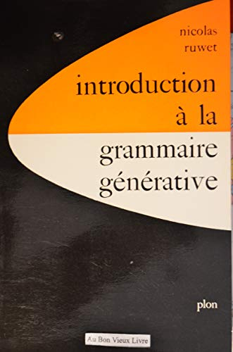 Introduction a la Grammaire Generative: Ruwet, Nicolas