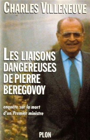 9782259002585: Les liaisons dangereuses de Pierre Beregovoy: Enquete sur la mort d'un Premier ministre (French Edition)