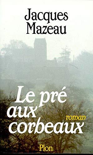 9782259002813: Le pré aux corbeaux