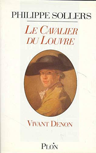 9782259002905: LE CAVALIER DU LOUVRE. Vivant Denon, (1747-1825) (L'appel)