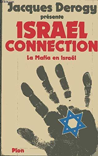 Israel connection: La premiere enquete sur la mafia d'Israel (French Edition): Jacques Derogy