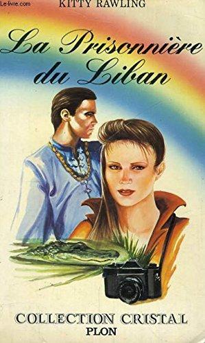9782259006644: La Prisonnière du Liban (Collection Cristal)