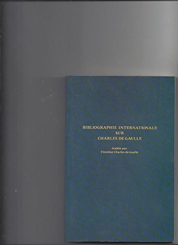 9782259007863: Bibliographie internationale sur charles de gaulle 1940 1981