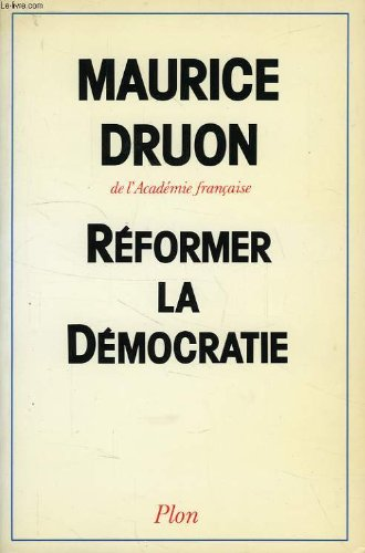 Reformer la democratie (French Edition): Druon, Maurice