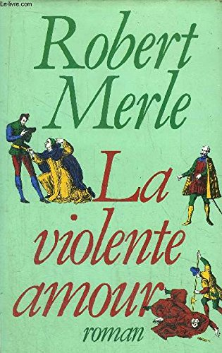 9782259010986: La violente amour: Roman