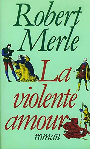 9782259010993: La violente amour: Roman (French Edition)