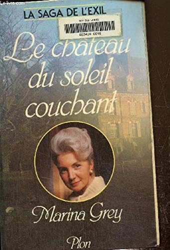 9782259011181: Le chateau du soleil couchant: Roman (La Saga de l'exil) (French Edition)