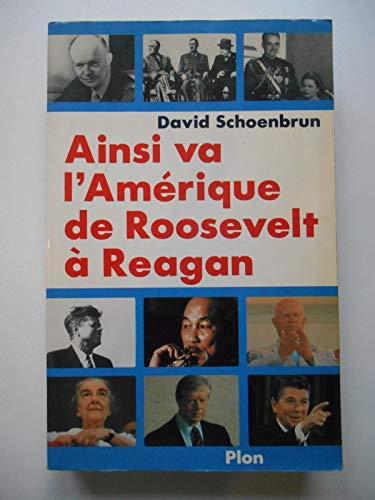 Ainsi va l'amerique : de roosevelt a reagan: Schoenbrun D'