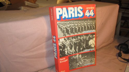 9782259012102: Paris, annee 44: Occupation, liberation, epuration (French Edition)