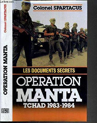 Opération Manta. Les documents secrets. Tchad 1983-1984.: SPARTACUS (Colonel)