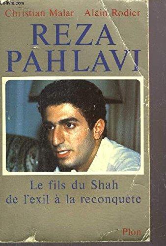 Reza Pahlavi (Le fils du Shah de: MALAR Christian, RODIER