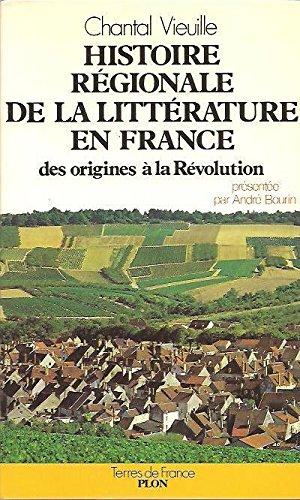 Histoire regionale de la litterature en France: Vieuille, Chantal