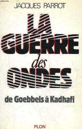 9782259016582: La guerre des ondes : de goebbels a kadhafi