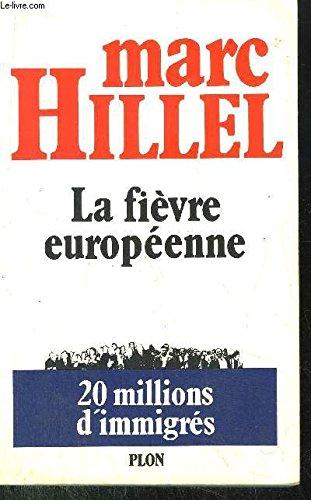 9782259017169: La fievre europeenne: Vingt millions d'immigres (French Edition)