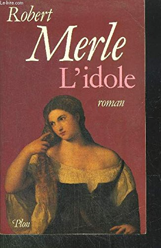 L'idole: Roman (French Edition) (9782259018210) by Robert Merle