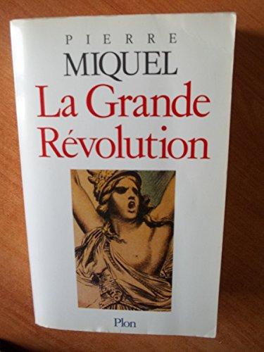 La grande Révolution.: MIQUEL, PIERRE.