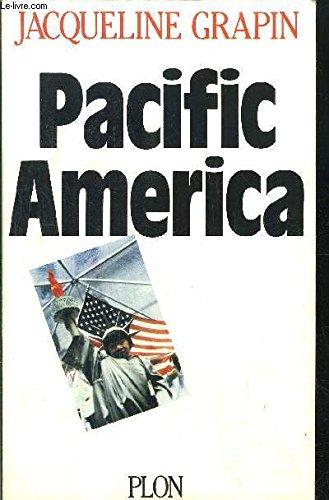 Pacific America: La derive du continent americain, nouvelle donne internationale (French Edition): ...