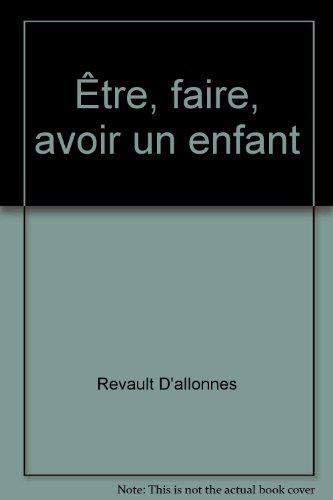 9782259021425: Etre, faire, avoir un enfant (French Edition)