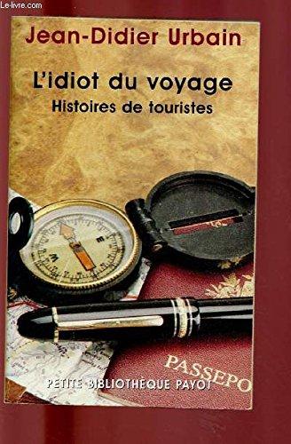 9782259021722: L'idiot du voyage: Histoires de touristes (French Edition)