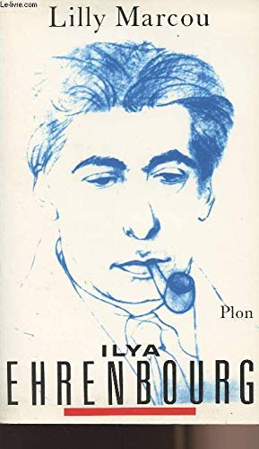 Ilya Ehrenbourg un homme dans son siaecle: Lilly Marcou