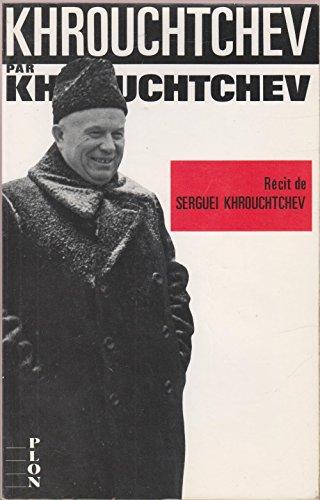 9782259022910: Khrouchtchev par Khrouchtchev