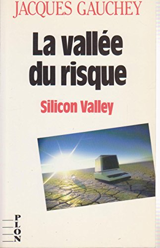 La vallee du risque: Silicon Valley (French Edition)