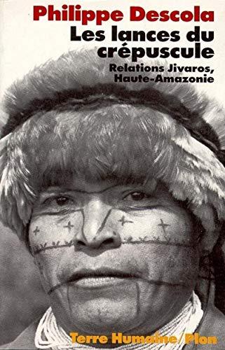 9782259023511: Les lances du crépuscule : Relations jivaros, Haute-Amazonie (Terre humaine)
